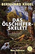 Das Ölschieferskelett - Bernhard Kegel - E-Book
