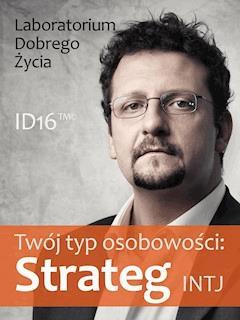 Twój typ osobowości: Strateg (INTJ) - Laboratorium Dobrego Życia - ebook