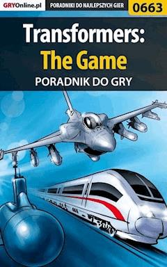 "Transformers: The Game - poradnik do gry - Kamil ""Draxer"" Szarek - ebook"