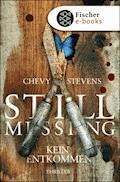 Still Missing – Kein Entkommen - Chevy Stevens - E-Book