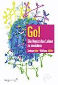 Go! Die Kunst das Leben zu meistern - Andreas Buhr - E-Book