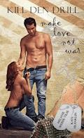 Kill den Drill: make love not war - Melanie Weber-Tilse - E-Book