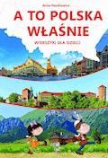 A to Polska właśnie. Wierszyki dla dzieci - Anna Paszkiewicz - ebook