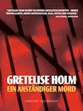 Ein anständiger Mord - Gretelise Holm - E-Book