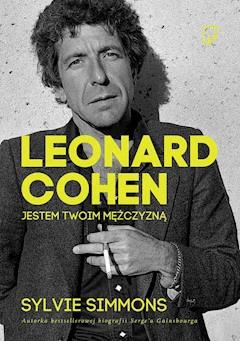 Leonard Cohen. Jestem twoim mężczyzną - Sylvie Simmons - ebook