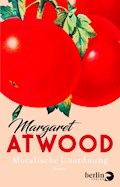 Moralische Unordnung - Margaret Atwood - E-Book