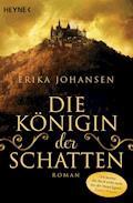 Die Königin der Schatten - Erika Johansen - E-Book