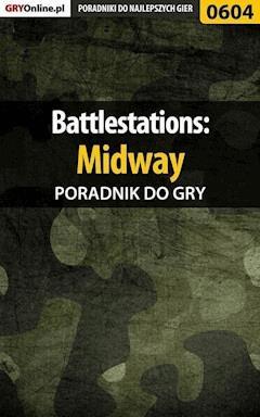 """Battlestations: Midway - poradnik do gry - Paweł """"PaZur76"""" Surowiec - ebook"""