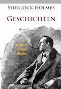 Sherlock Holmes - Geschichten - Arthur Conan Doyle - E-Book