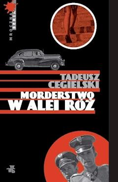 Morderstwo w Alei Róż - Tadeusz Cegielski - ebook