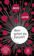 Wem gehört die Zukunft? - Jaron Lanier - E-Book