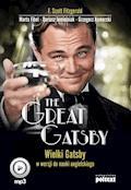 The Great Gatsby. Wielki Gatsby w wersji do nauki angielskiego - Francis Scott Fitzgerald, Marta Fihel, Dariusz Jemielniak - audiobook