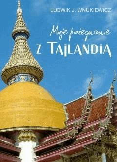 Moje pożegnanie z Tajlandią - Ludwik J. Wnukiewicz - ebook