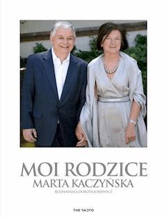 Moi rodzice - Marta Kaczyńska, Dorota Łosiewicz - ebook