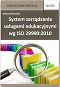 System zarządzania usługami edukacyjnymi wg ISO 29990:2010 - Dariusz Kłosowski - ebook