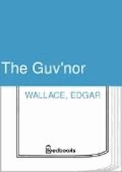 The Guv'nor - Edgar Wallace - ebook