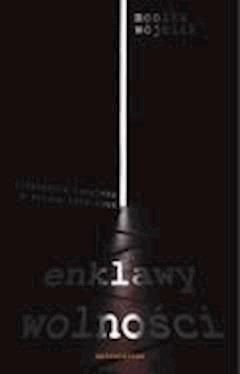 Enklawy wolności - Monika Wójciak - ebook