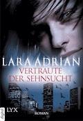 Vertraute der Sehnsucht - Lara Adrian - E-Book