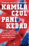 Pani Kebab. Opowieść polskiej emigrantki - Kamila Czul - ebook