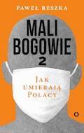 Mali bogowie 2. Jak umierają Polacy - Paweł Reszka - ebook