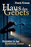 Haus des Gebets - Frank Krause - E-Book