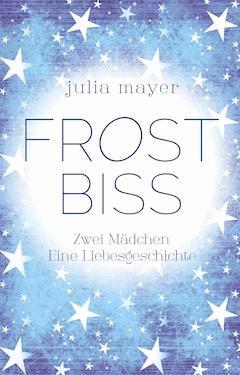 Frostbiss - Julia Mayer - E-Book