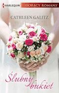 Ślubny bukiet - Cathleen Galitz - ebook