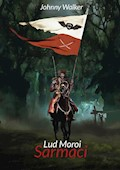 Lud Moroi - cz. 3. - Sarmaci - Johnny Walker - ebook