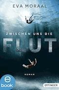 Zwischen uns die Flut - Eva Moraal - E-Book
