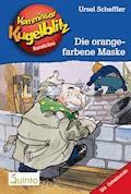 Kommissar Kugelblitz 02. Die orangefarbene Maske - Ursel Scheffler - E-Book