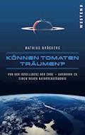 Können Tomaten träumen? - Mathias Bröckers - E-Book