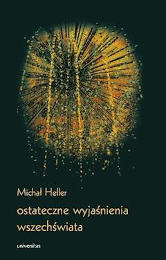 Ostateczne wyjaśnienia wszechświata - Michał Heller - ebook