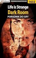"Life is Strange - Dark Room - poradnik do gry - Jacek ""Ramzes"" Winkler - ebook"
