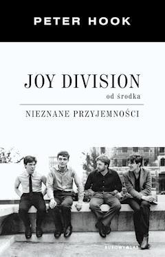 Joy Division od środka. Nieznane przyjemności - Peter Hook - ebook