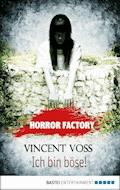 Horror Factory - Ich bin böse! - Vincent Voss - E-Book