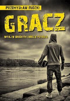 Gracz - Przemysław Rudzki - ebook