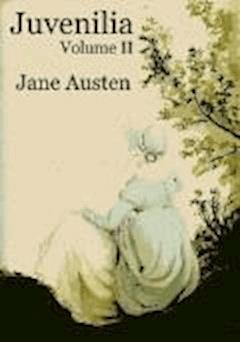Juvenilia – Volume II - Jane Austen - ebook