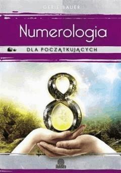 Numerologia dla początkujących - Gerie Bauer - ebook