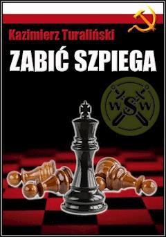 Zabić szpiega - Kazimierz Turaliński - ebook
