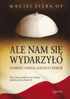 Ale nam się wydarzyło - Maciej Zięba OP - ebook