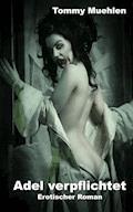 Adel verpflichtet - Tommy Muehlen - E-Book