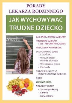 Jak wychowywać trudne dziecko. Porady lekarza rodzinnego - Agnieszka Umińska - ebook