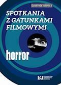 Spotkania z gatunkami filmowymi. Horror - Bogumiła Fiołek-Lubczyńska, Agnieszka Barczyk - ebook