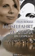 Moselfahrt zu Sylvia - Felix Rogge - E-Book