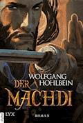 Die Chronik der Unsterblichen - Der Machdi - Wolfgang Hohlbein - E-Book