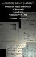 """""""Szanowny panie gistapo"""". Donosy do władz niemieckich w Warszawie i okolicach w latach 1940- 1941 - Prof. Barbara Engelking - ebook"""