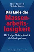 Das Ende der Massenarbeitslosigkeit - Heiner Flassbeck - E-Book