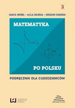 Matematyka po polsku. Podręcznik dla cudzoziemców - Danuta Wróbel, Alicja Zielińska, Grzegorz Zieliński - ebook
