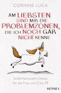 Am liebsten sind mir die Problemzonen, die ich noch gar nicht kenne - Corinne Luca - E-Book