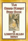 THE GREEN FOREST FAIRY BOOK - 11 Illustrated tales from long, long ago - Loretta Ellen Brady - E-Book